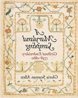 A Maryland Sampling: Girlhood Embroidery 1738-1860
