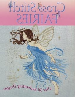 Cross Stitch Fairies: Over 50 Enchanting Designs
