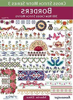 Cross Stitch Motif Series 3: Borders: 300 New Cross Stitch M