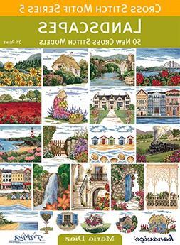 Cross Stitch Motif Series 5: Landscapes: 50 New Cross Stitch