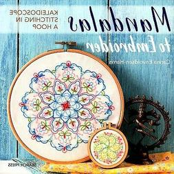 Mandalas to Embroider : Kaleidoscope Stitching in a Hoop, Pa
