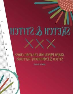 Sketch and Stitch: Graph Paper for Creating Cross Stitch and